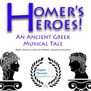 Homers Heroes, An Ancient Greek Musical Tale Poster